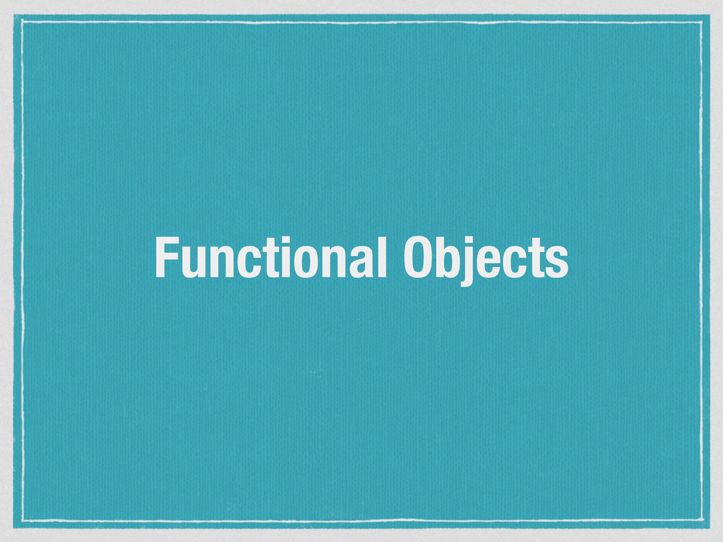 Functional Objects