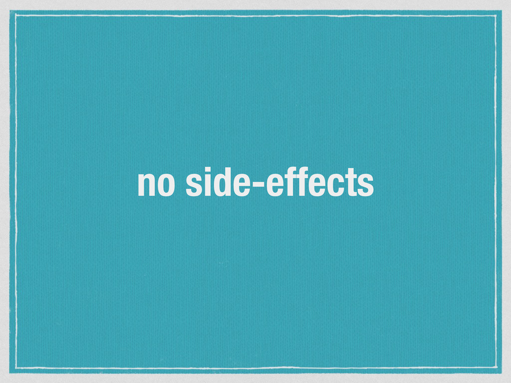 no side-effects