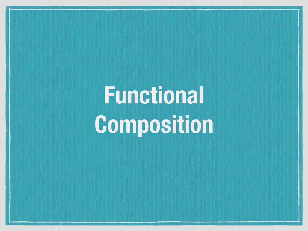 Functional Composition
