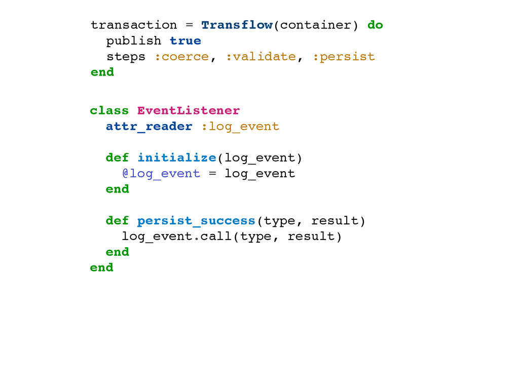 transaction = Transflow(container) do publish t...