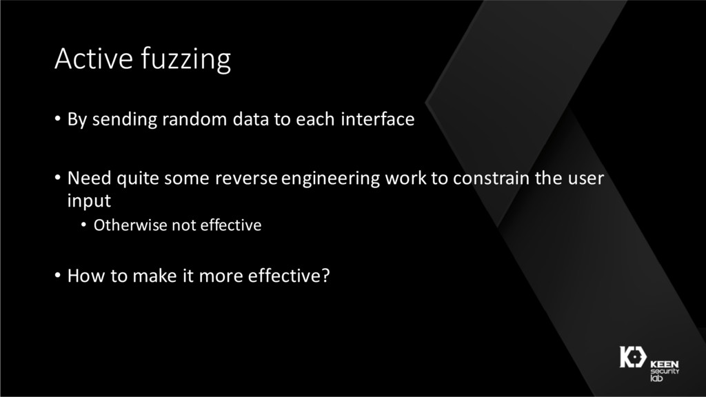 Active fuzzing • By sending random data to each...