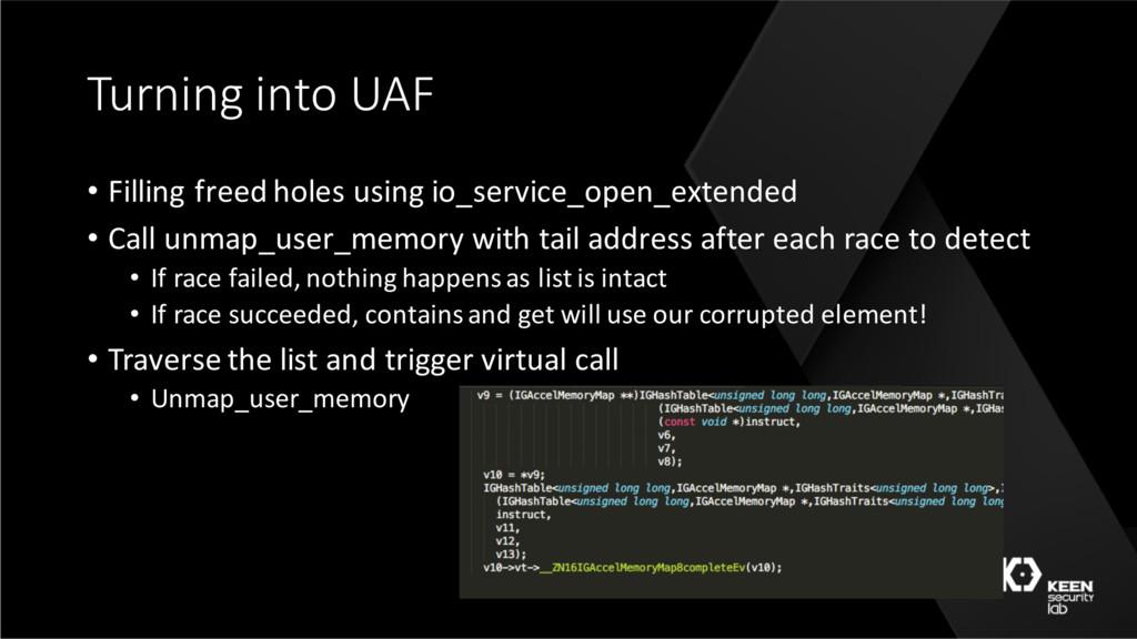 Turning into UAF • Filling freed holes using io...