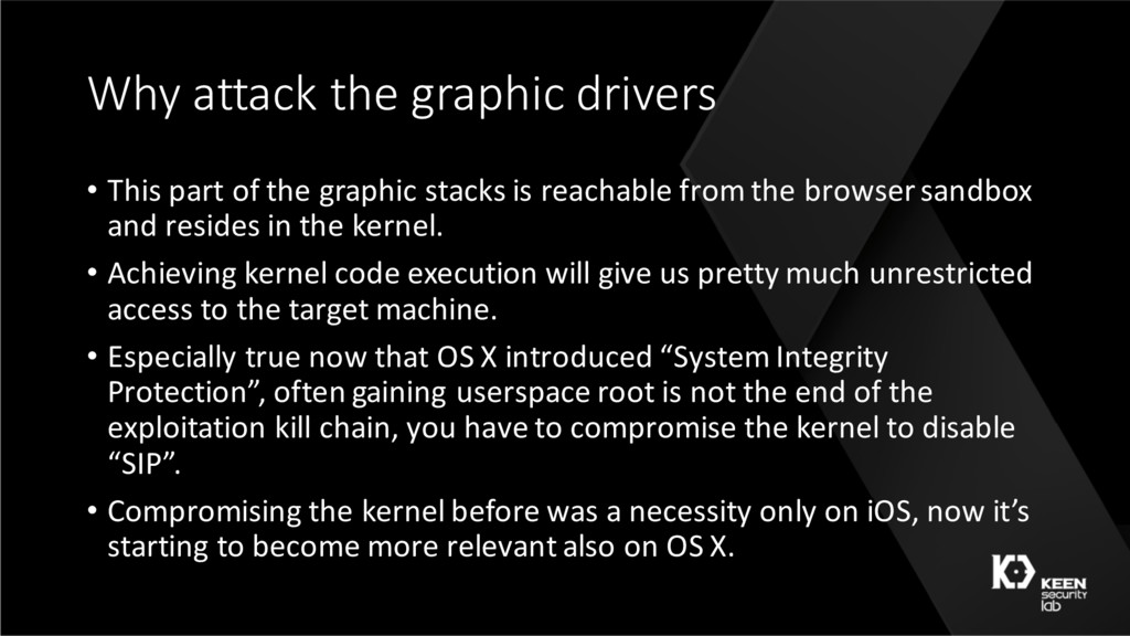 Why attack the graphic drivers • This part of t...