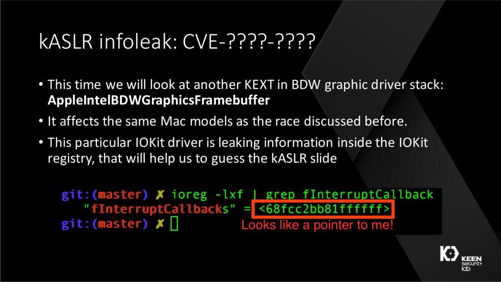 kASLR infoleak: CVE-????-???? • This time we wi...