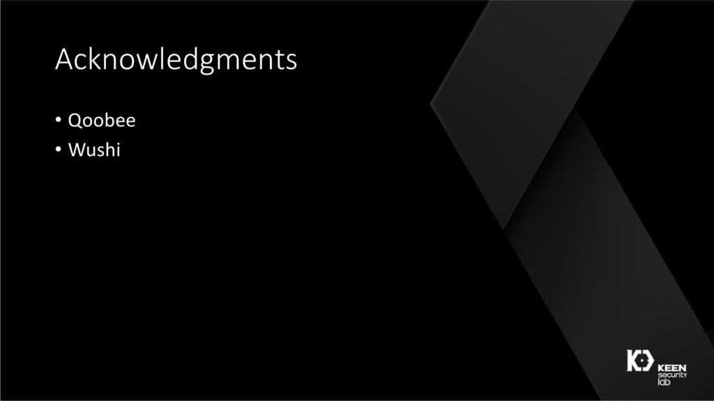 Acknowledgments • Qoobee • Wushi