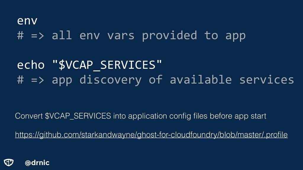 @drnic env # => all env vars provided to app ec...