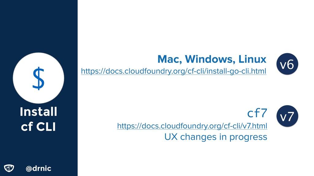 @drnic Install cf CLI $ Mac, Windows, Linux htt...