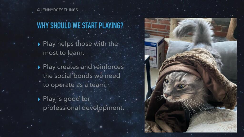 @JENNYDOESTHINGS WHY SHOULD WE START PLAYING? ▸...