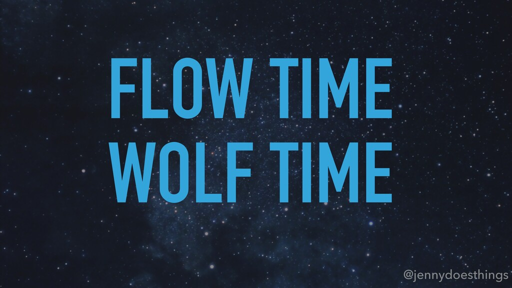 @jennydoesthings FLOW TIME WOLF TIME