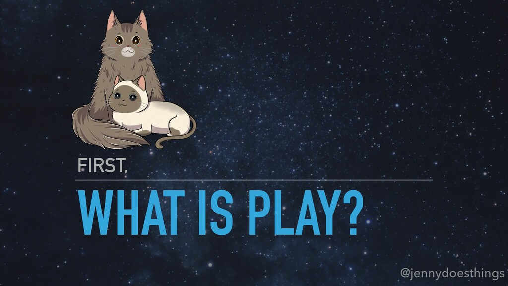 WHAT IS PLAY? FIRST, @jennydoesthings