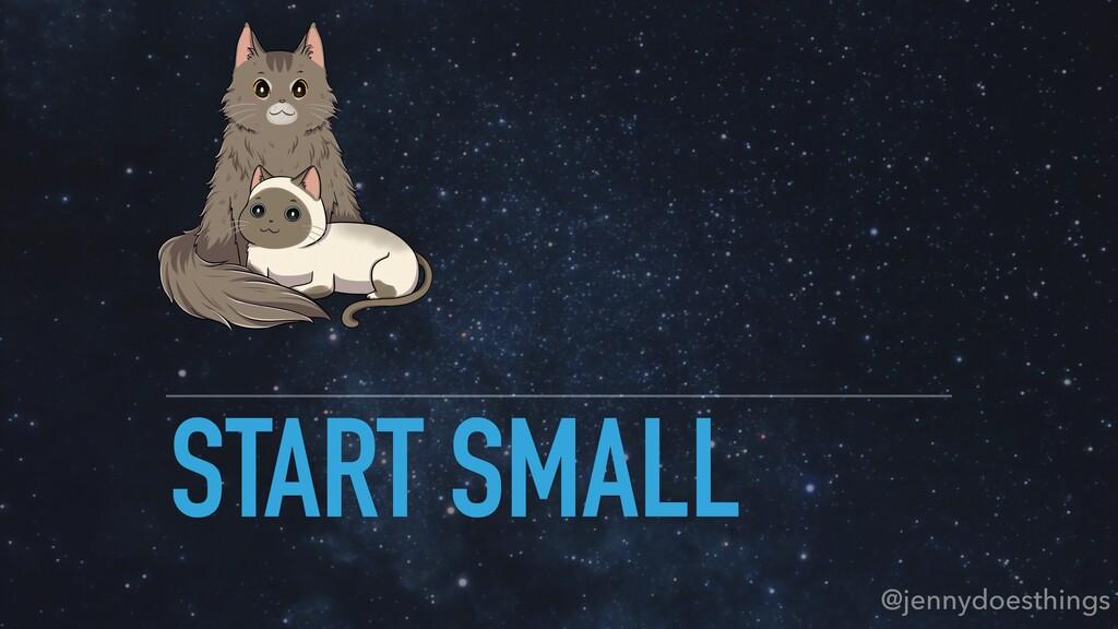 START SMALL @jennydoesthings