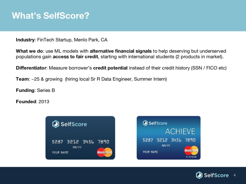 What's SelfScore? 4 Industry: FinTech Startup, ...