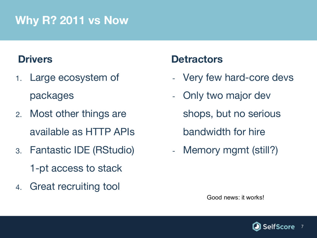 Detractors - Very few hard-core devs - Only two...