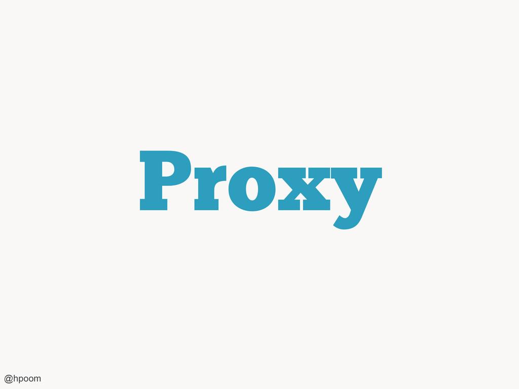 Proxy @hpoom