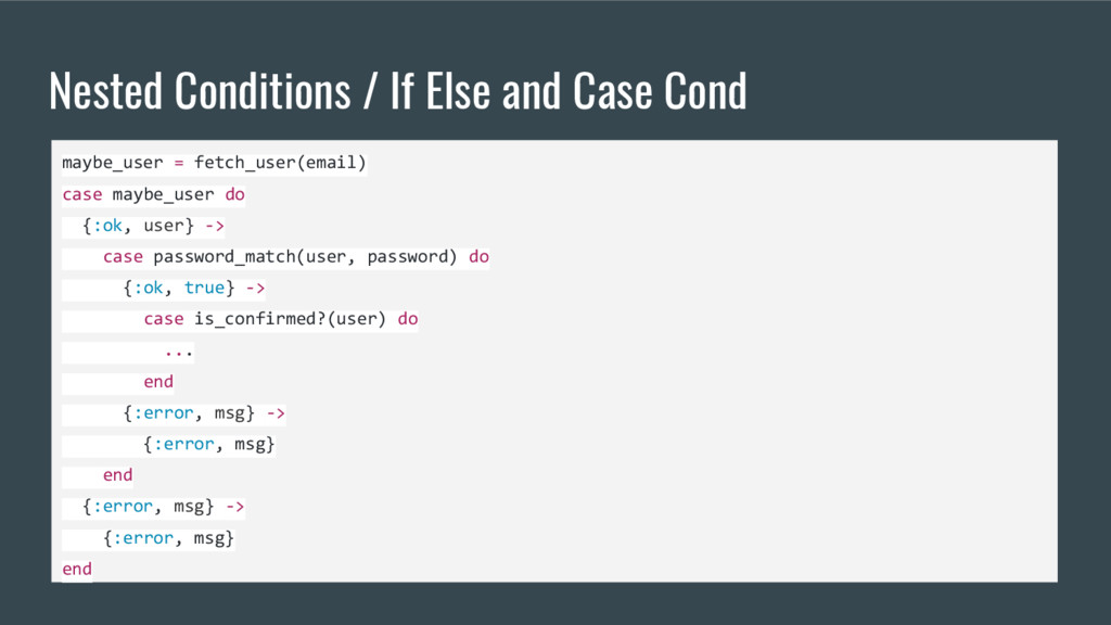 Nested Conditions / If Else and Case Cond maybe...
