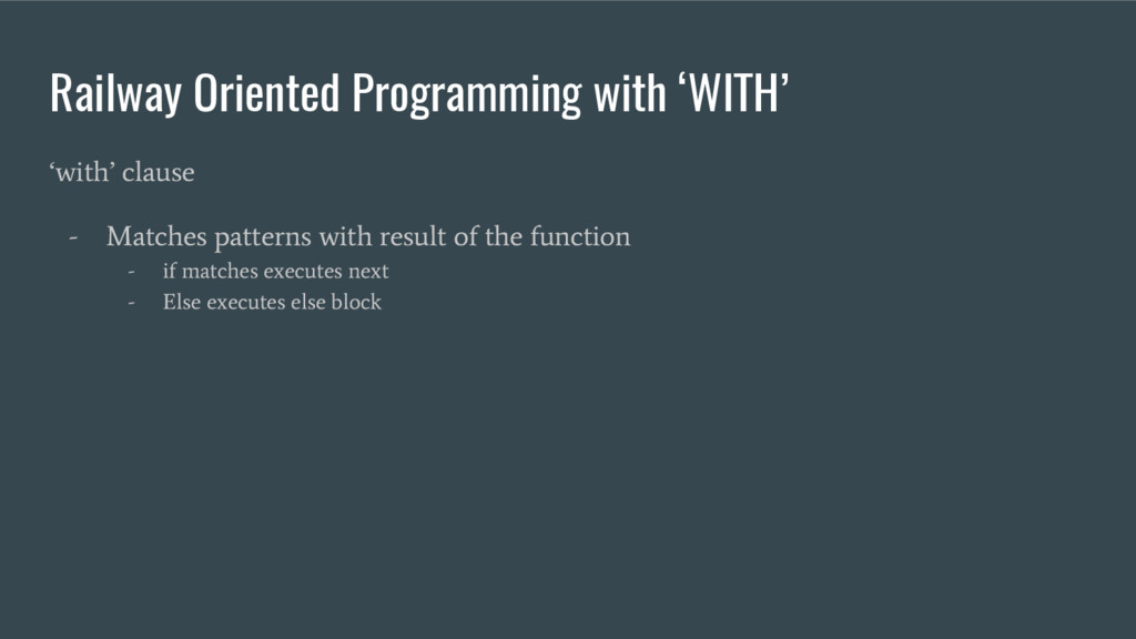 Railway Oriented Programming with 'WITH' 'with'...