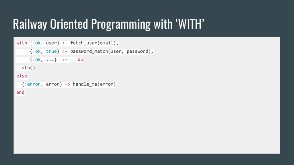 Railway Oriented Programming with 'WITH' with {...