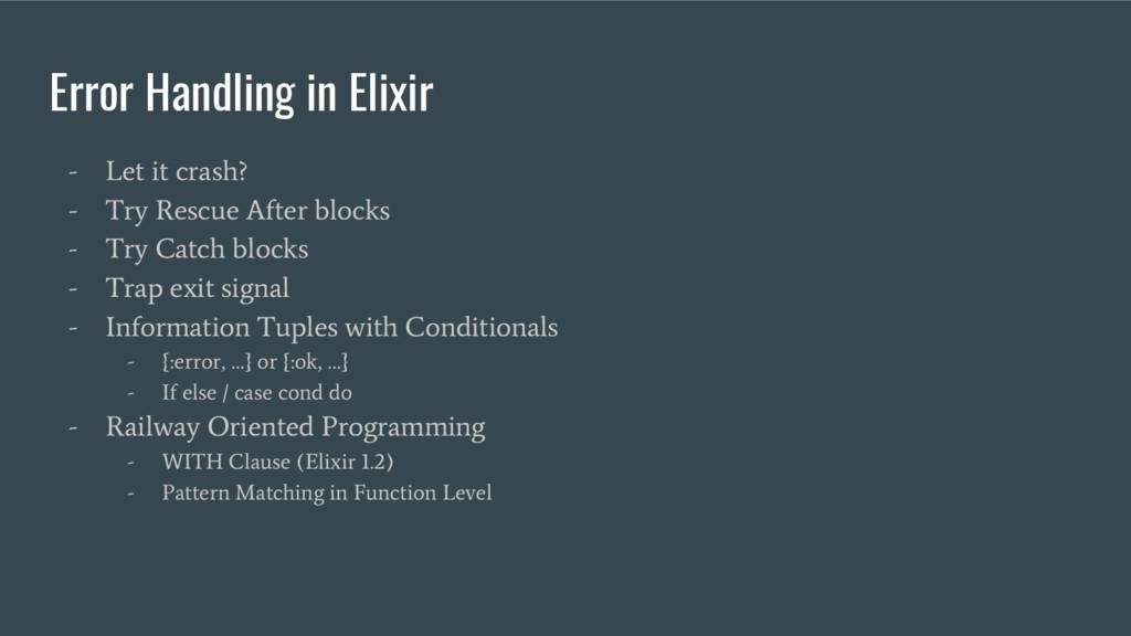 Error Handling in Elixir - Let it crash? - Try ...