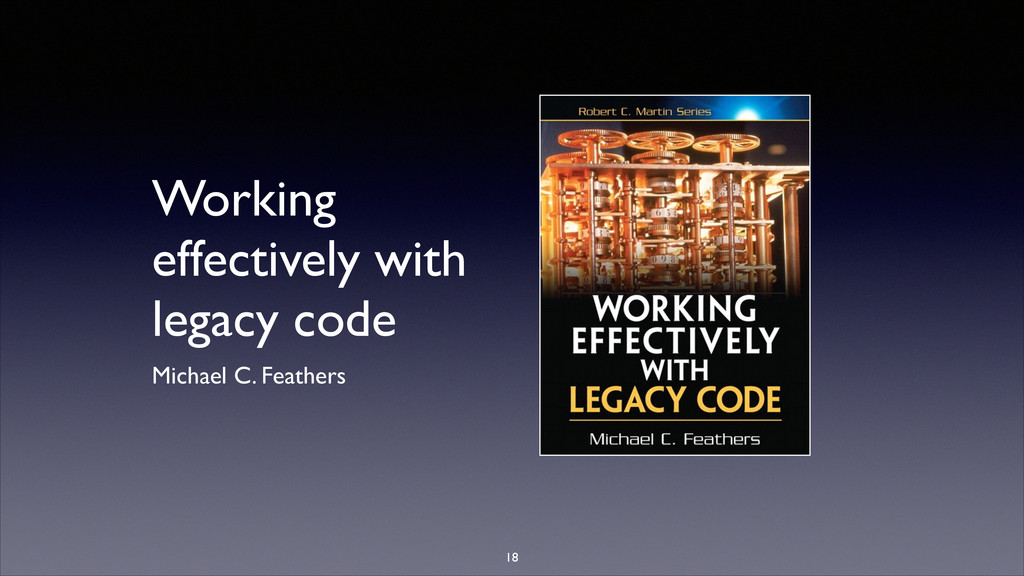 Working effectively with legacy code Michael C....