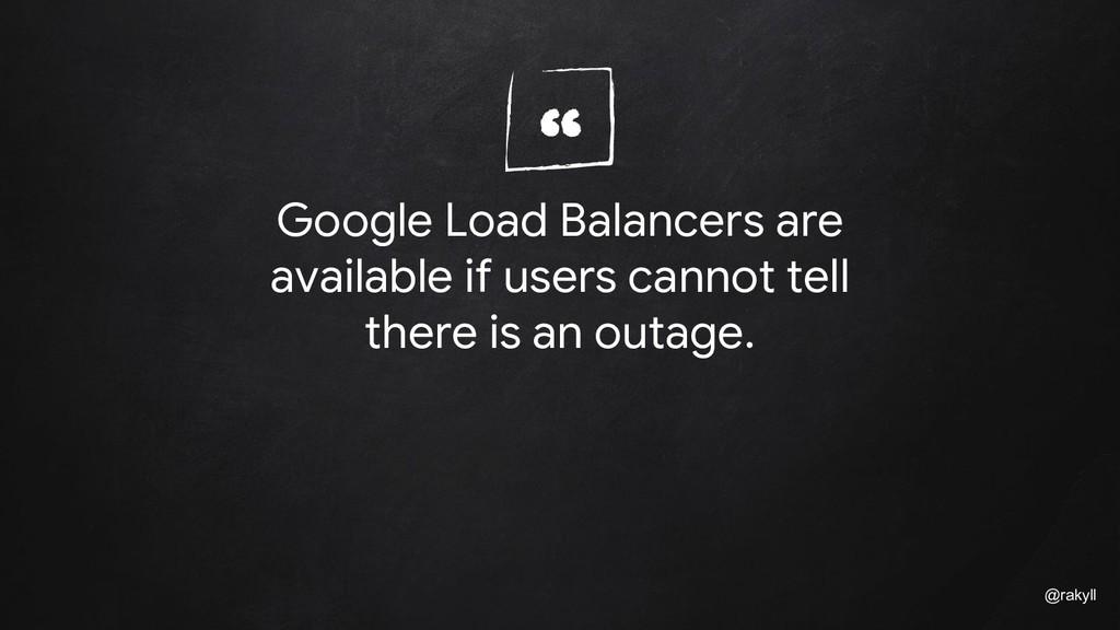 """"""" @rakyll Google Load Balancers are available i..."""