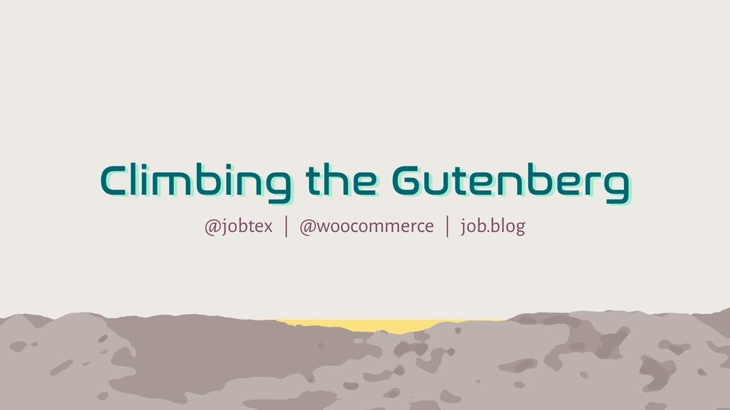 @jobtex | @woocommerce | job.blog Climbing the ...