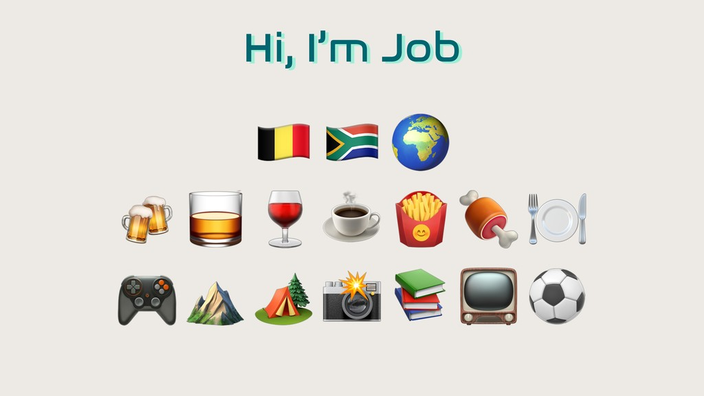 """Hi, I'm Job ! """"     ☕     ⛰     ⚽"""