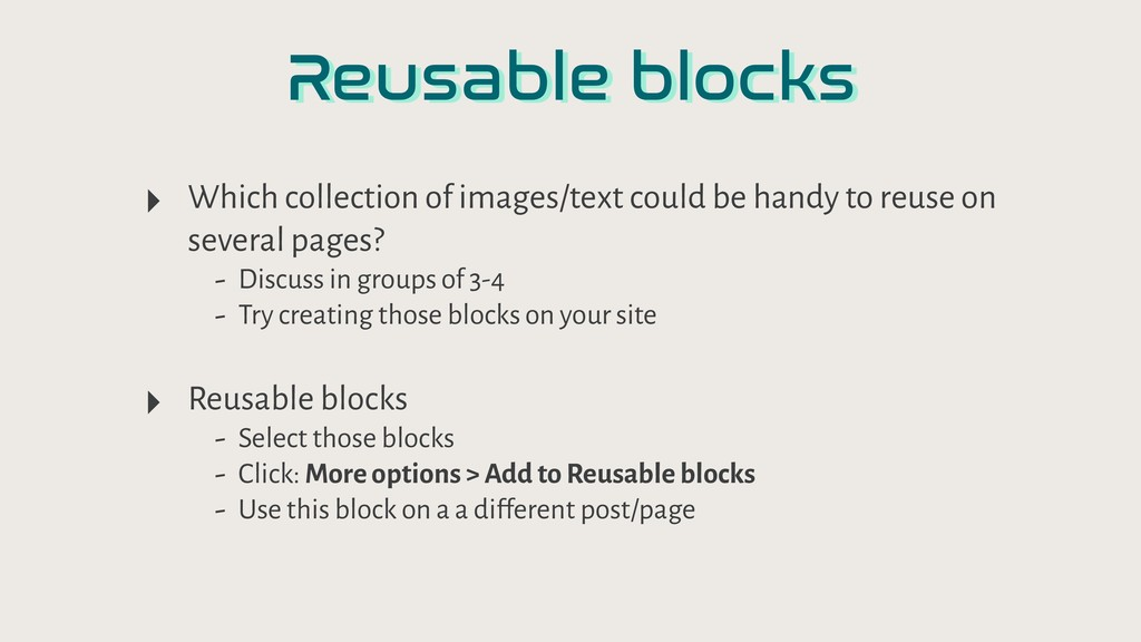 Reusable blocks ‣ Which collection of images/te...