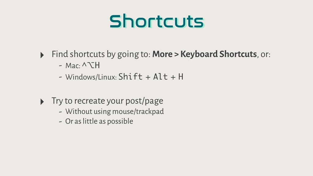 Shortcuts ‣ Find shortcuts by going to: More > ...