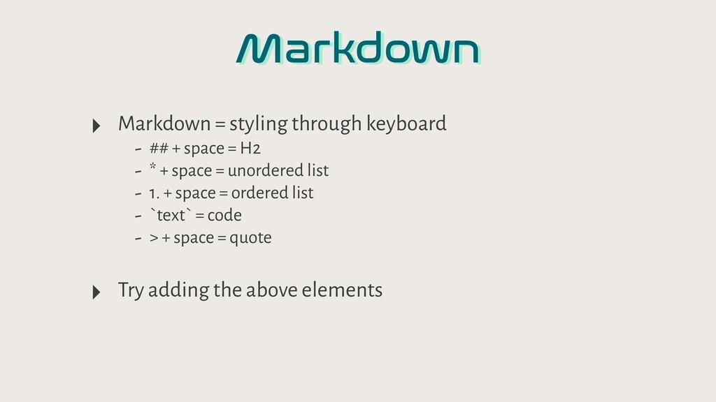 Markdown ‣ Markdown = styling through keyboard ...