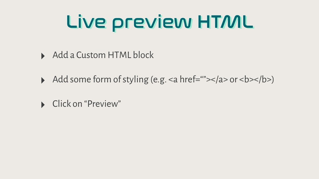 Live preview HTML ‣ Add a Custom HTML block ‣ A...