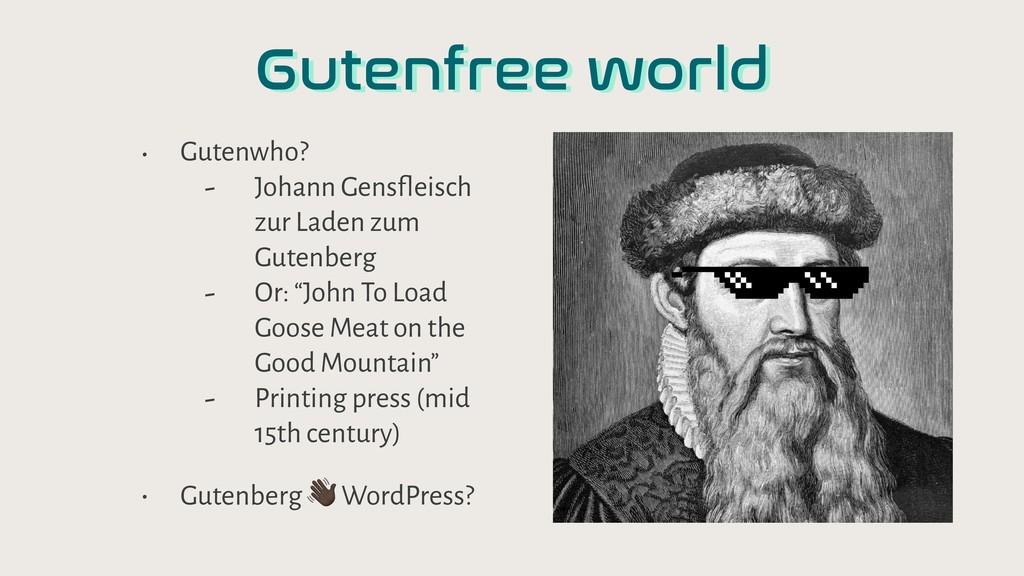 Gutenfree world • Gutenwho? - Johann Gensfleisc...
