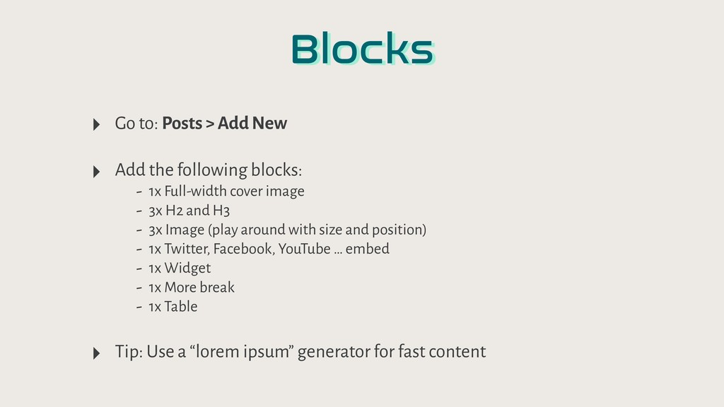 Blocks ‣ Go to: Posts > Add New ‣ Add the follo...