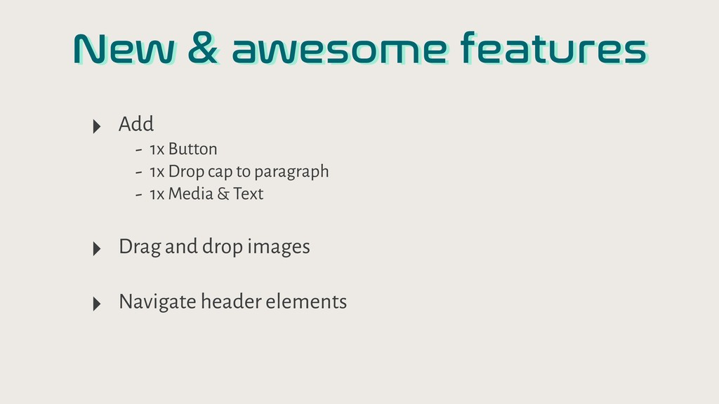 New & awesome features ‣ Add - 1x Button - 1x D...