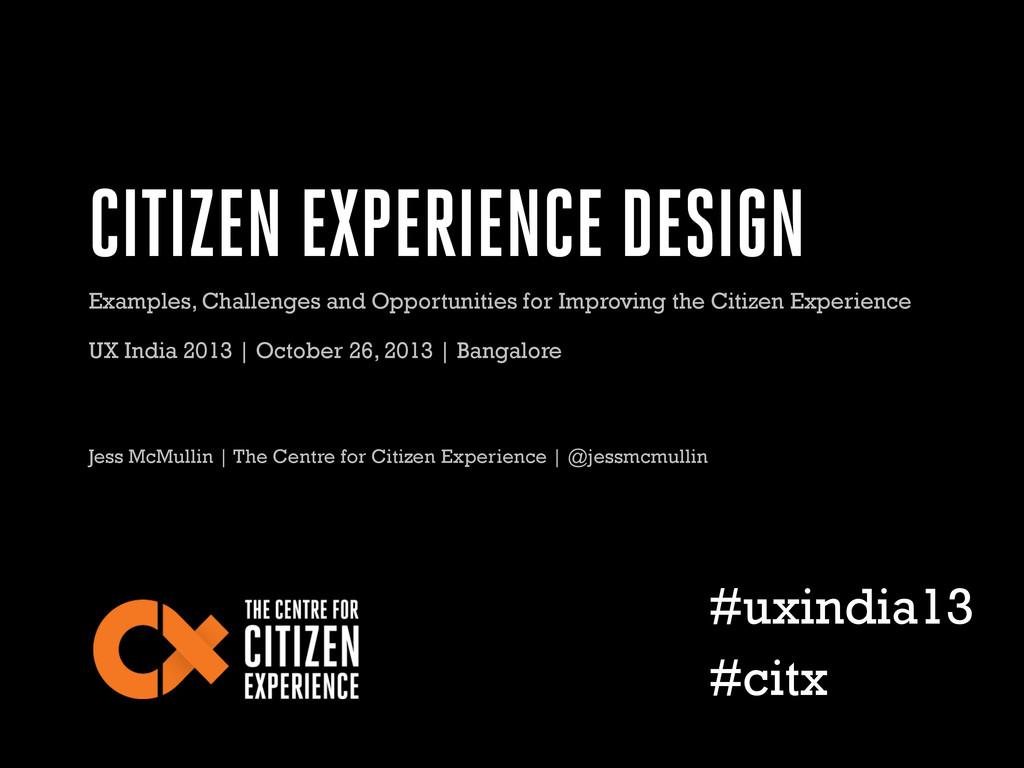 CITIZEN EXPERIENCE DESIGN Jess McMullin | The C...