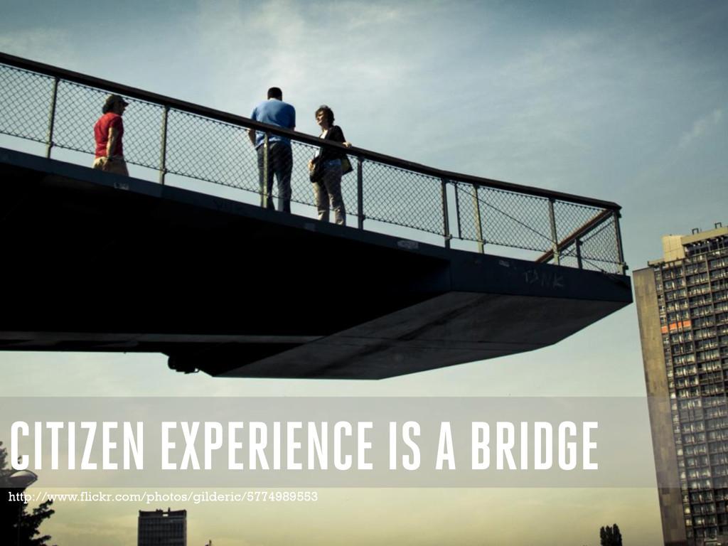 CITIZEN EXPERIENCE IS A BRIDGE http://www.flick...