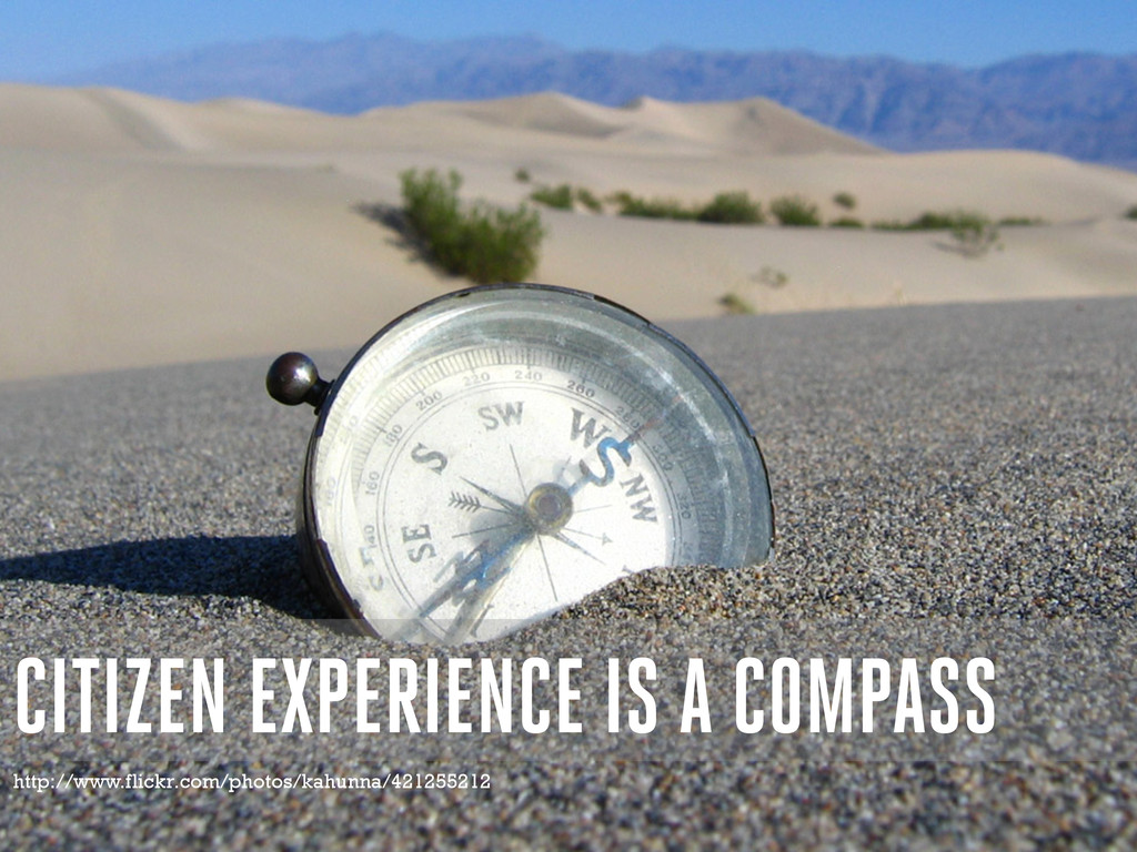CITIZEN EXPERIENCE IS A COMPASS http://www.flic...