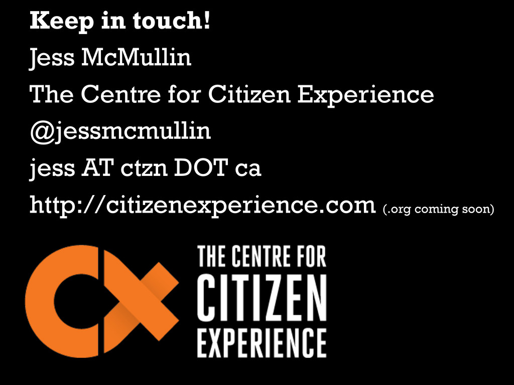 Keep in touch! Jess McMullin The Centre for Cit...