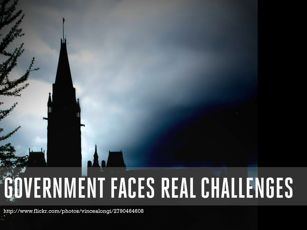 GOVERNMENT FACES REAL CHALLENGES http://www.fli...