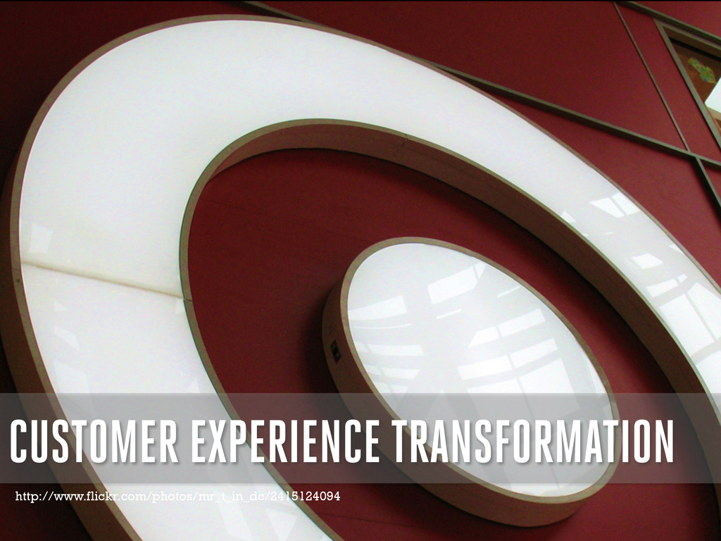 CUSTOMER EXPERIENCE TRANSFORMATION http://www.f...