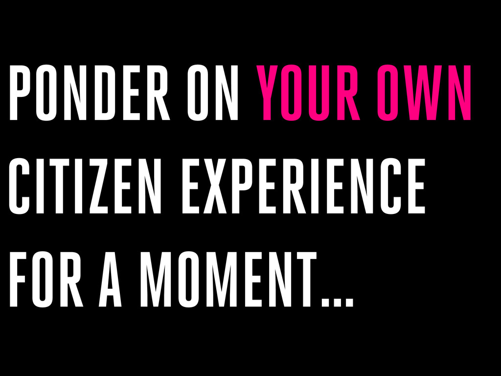PONDER ON YOUR OWN CITIZEN EXPERIENCE FOR A MOM...