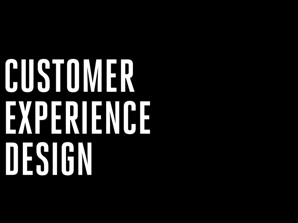 EXPERIENCE DESIGN CUSTOMER
