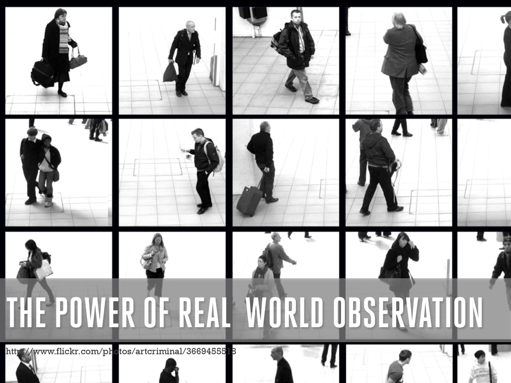 THE POWER OF REAL WORLD OBSERVATION http://www....