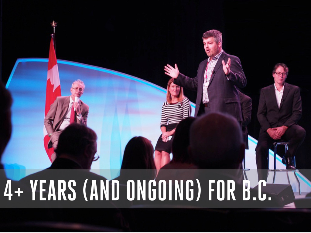 4+ YEARS (AND ONGOING) FOR B.C.