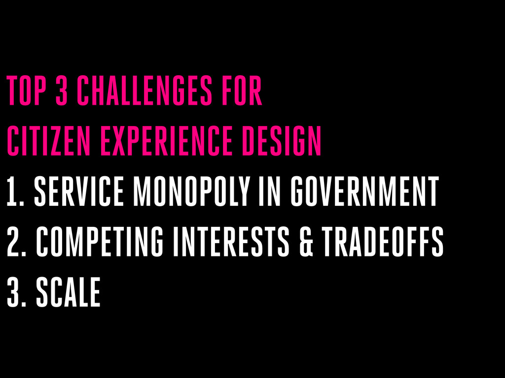 TOP 3 CHALLENGES FOR CITIZEN EXPERIENCE DESIGN ...