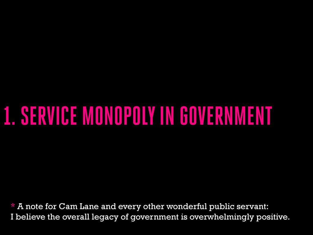 1. SERVICE MONOPOLY IN GOVERNMENT * A note for ...