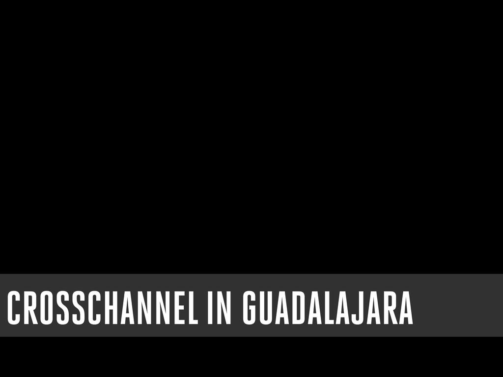 CROSSCHANNEL IN GUADALAJARA