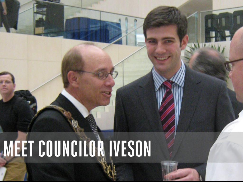 MEET COUNCILOR IVESON
