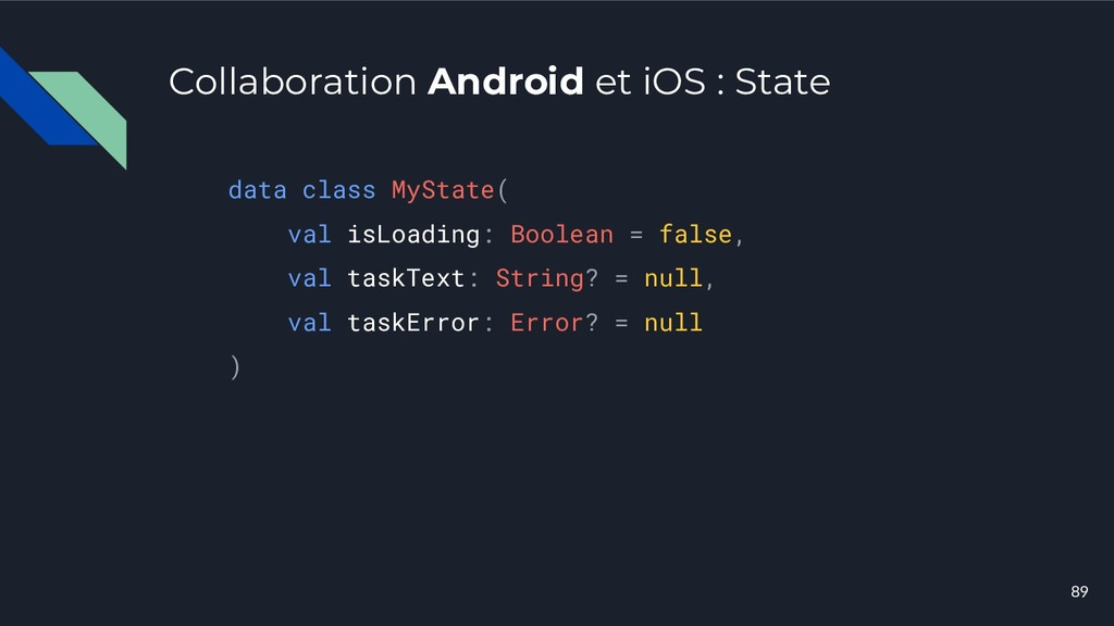 Collaboration Android et iOS : State data class...