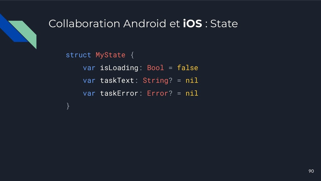 Collaboration Android et iOS : State struct MyS...