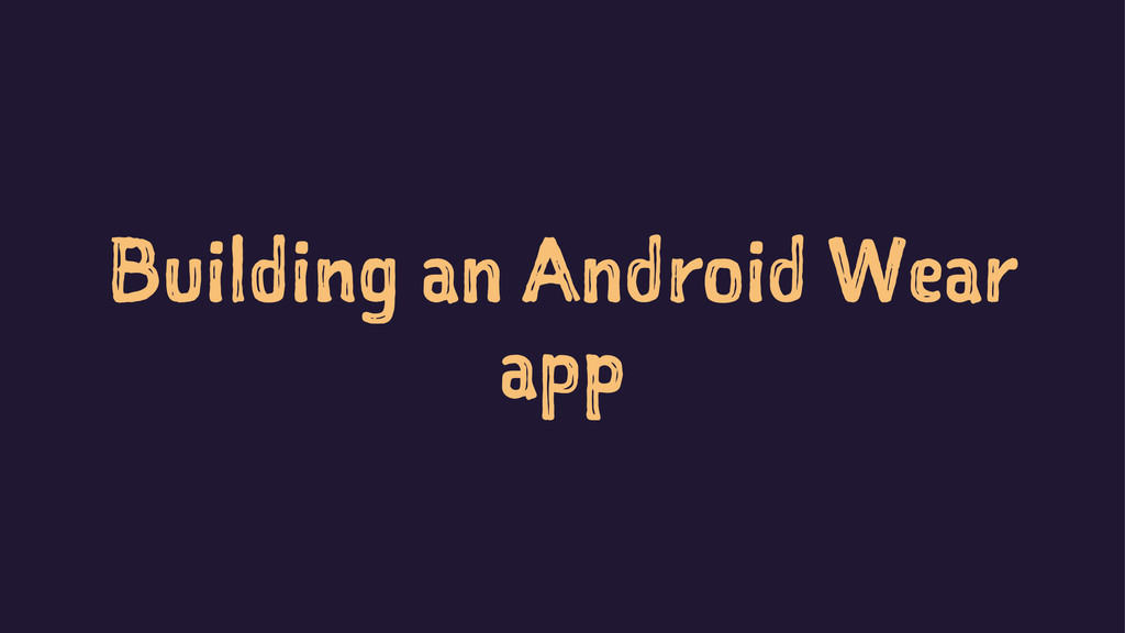 Building an Android Wear app